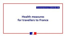 COVID-19 – Information on measures in place on arrival in mainland France (...)